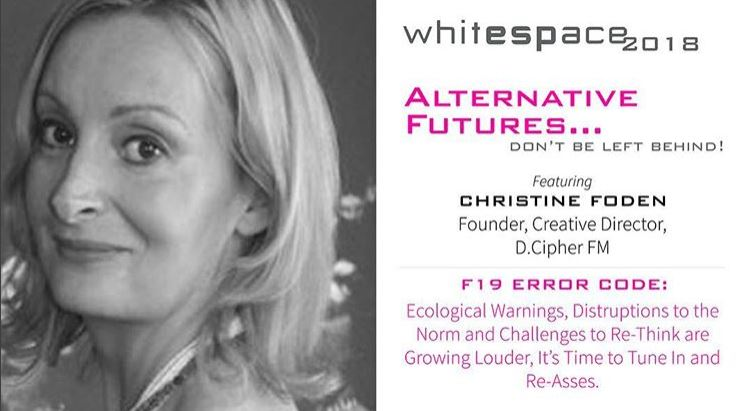 Christine Foden D. Cipher FM London alternative, futures, trends, mindful, consumer, sustainability, culture, insights, innovation, manufacturing
